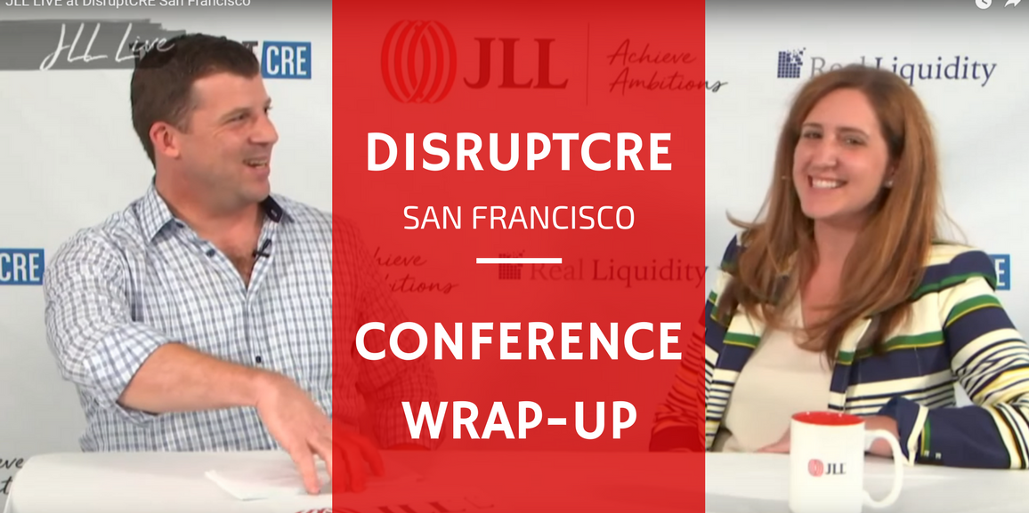 DisruptCRE SF 2017 - Conference Wrap-up