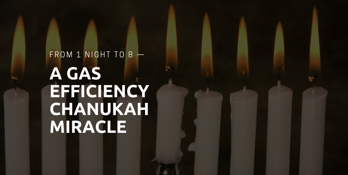 From 1 Night to 8 —A Gas Efficiency Chanukah Miracle