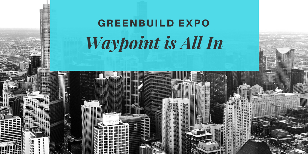 """Waypoint is """"All In"""" for Greenbuild International Conference 2017"""